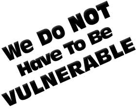 Graphic with words slanting from the bottom left to the top right, stating: We do not have to be vulnerable.
