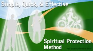 Image with the words, Simple, Quick, & Effective Spiritual Protection Method, soultosoulmedium.com. The image itself has an illustrated graphic of a green hill with a yellow path going up the hill and a blue sky behind it. On the right side, there is a totally white image of a man standing with light shining down on him from what looks like a white spotlight. Next, to the man, there is a totally white image of a woman wearing a dress with her hand on her hip, around her is a white egg shape. On the left side of the image, there is a totally white image of a woman riding a bike and she has a white glow around her.