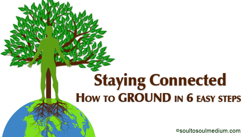 "Header says ""Staying Connected, How to ground in 6 easy steps"". The header has an image of an outline of a green man with brown roots from his feet growing in to a globe of the earth. On top of the globe behind the man is an image of a tree."